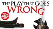 THE PLAY THAT GOES WRONG Play London