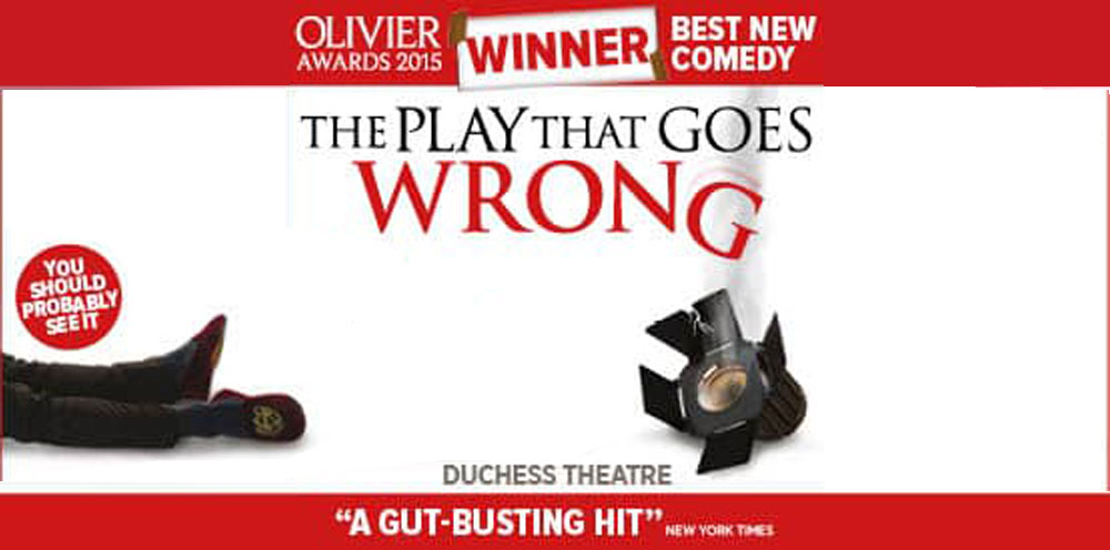 THE PLAY THAT GOES WRONG Comedy London