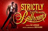 STRICTLY BALLROOM Musical London