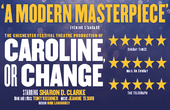 CAROLINE, OR CHANGE Musical