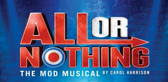 ALL OR NOTHING Musical London