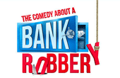 BANK ROBBERY Comedy London