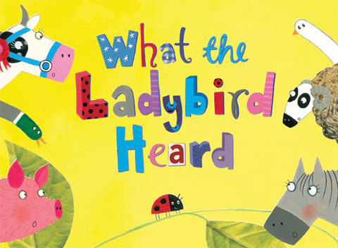 WHAT THE LADYBIRD HEARD Play London