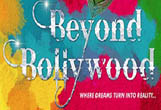 BEYOND BOLLYWOOD Musical London
