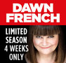DAWN FRENCH: 30 MILLION MINUTES Play London