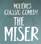 THE MISER Play London