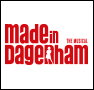 MADE IN DAGENHAM Musical London