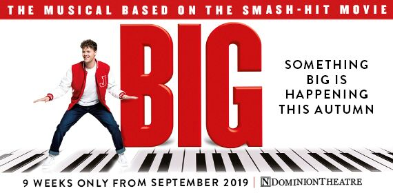 BIG THE MUSICAL Musical London
